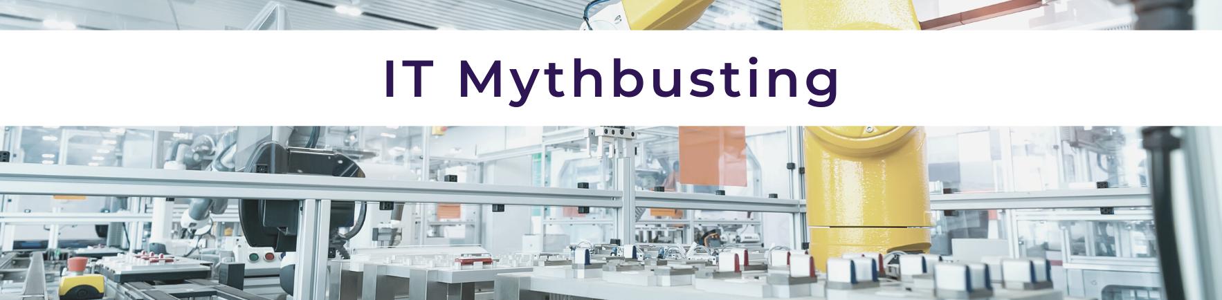 Blog: IT Mythbusting